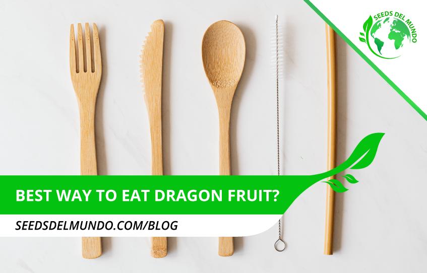 Best way to eat dragon fruit